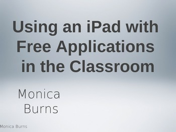 Using an iPad with Free Applications in the Classroom