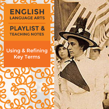 Using and Refining Key Terms - Playlist and Teaching Notes
