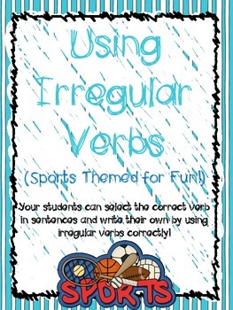 Using and Writing Irregular Verbs in Sentences (Sports Themed)