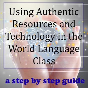 Using authentic resources/Technology in the Language Classroom