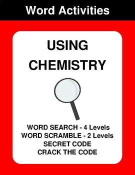 Using chemistry - Word Search, Word Scramble,  Secret Code,  Crack the Code