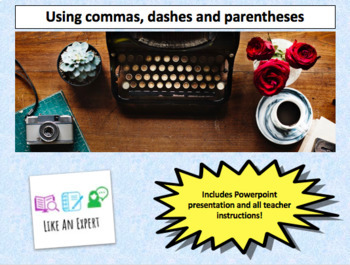 Using commas, dashes and parentheses - 1 hour lesson!