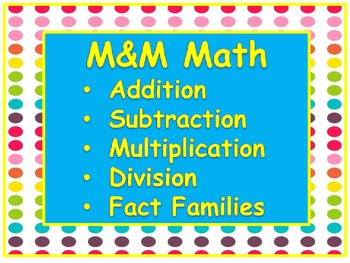 M&M Math - Addition, Subtraction, Multiplication & Division Fact Families