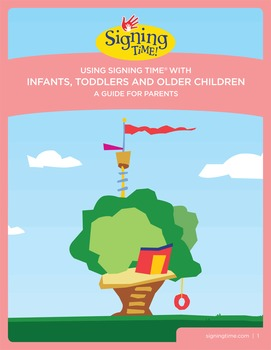 Using signing Time® with infants, Toddlers and older Children