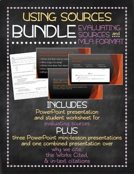 Using sources BUNDLE - Evaluating sources and MLA format
