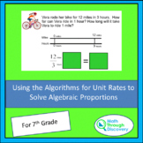 Using the Algorithms for Unit Rates to Solve Algebraic Pro