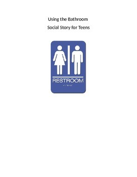 Using the Bathroom,  Social Story for Teens