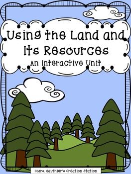 Using the Land and Its Resources - Interactive Social Studies Unit