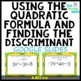 Using the Quadratic Formula and Finding the Discriminant: Google Slides