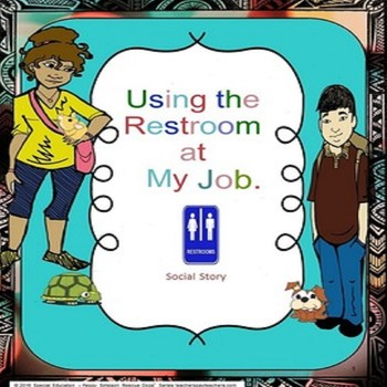 Social Story Life Skills Vocational Using the Rest Room At Work Autism/ESL