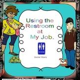 Social Skills Life Skills Vocational Using the Rest Room At Work Autism/ESL