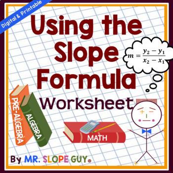 Finding Slope Using the Slope Formula Worksheet by Mr Slope Guy   TpT