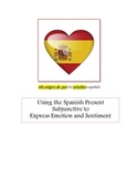 Using the Spanish Present Subjunctive to Express Emotion and Sentiment