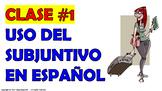 Uso del Subjuntivo en español (1)