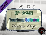 Utah 4th Grade Science YEARLONG Daily Review Slips Bundle
