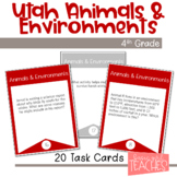 Utah 4th Grade Science Animals and Environments Task Cards
