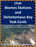 Utah Biomes Stations and Dichotomous Key Task Cards