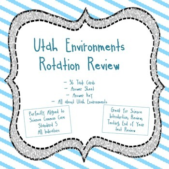 Utah Environments Test Review Task Cards - Rotational Review!