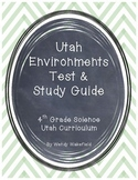 Utah Environments Test and Study Guide - 4th Grade Science