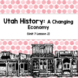 Utah History: A Changing Economy (Unit 7 Lesson 2)