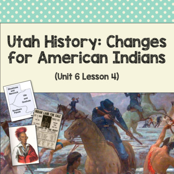 Utah History: Changes for American Indians (Unit 6 Lesson 4)