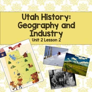 Utah History: Geography and Industry (Unit 2 Lesson 2)