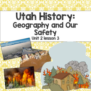 Utah History: Geography and Safety (Unit 2 Lesson 3)