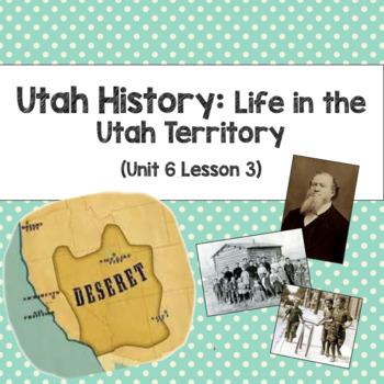 Utah History: Life in the Utah Territory (Unit 6 Lesson 3)