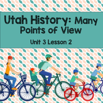 Utah History: Many Points of View (Unit 3 Lesson 2)