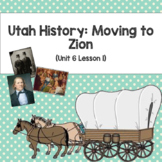 Utah History: Moving to Zion (Unit 6 Lesson 1)