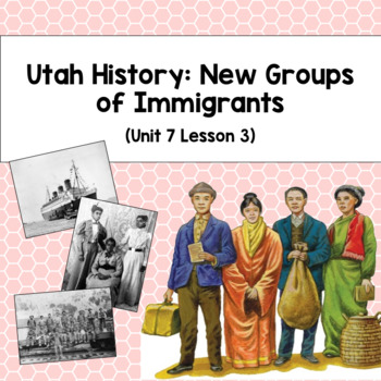 Utah History: New Groups of Immigrants (Unit 7 Lesson 3)