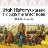 Utah History: Passing through the Great Basin (Unit 5 Lesson 3)