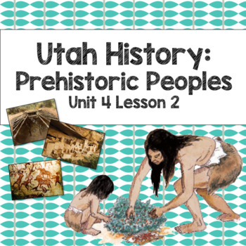 Utah History: Prehistoric People (Unit 4 Lesson 2)