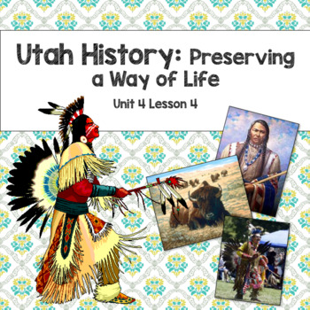 Utah History: Preserving a Way of Life (Unit 4 Lesson 4)