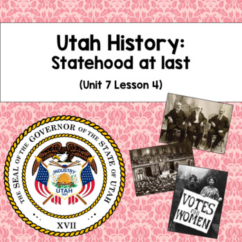 Utah History: Statehood at Last (Unit 7 Lesson 4)