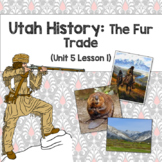 Utah History: The Fur Trade (Unit 5 Lesson 2)