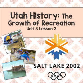 Utah History: The Growth of Recreation (Unit 3 Lesson3)