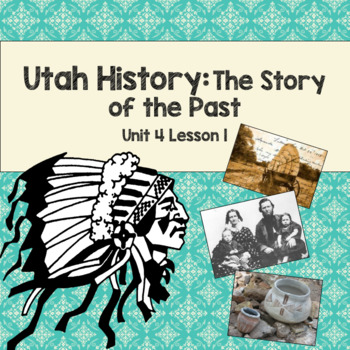 Utah History: The Story of the Past (Unit 4 Lesson1)