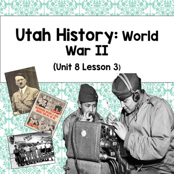 Utah History: World War II (Unit 8 Lesson 3)