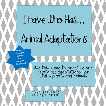 Utah Plants and Animals Adaptations I have... Who Has... GAME!