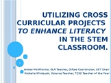 Utilizing Cross Curricular Projects to Enhance Literacy in