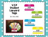 V.I.P Student Lanyard Tags