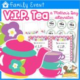 V.I.P. Tea: A Mother's Day Alternative