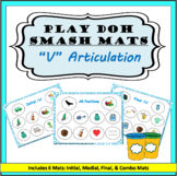 V Sound Articulation Play Doh Smash Mats: Initial, Medial,