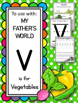 V is for Vegetable.  To Use with My Father's World.  Alphabet Worksheets.