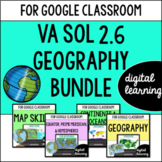 VA SOL 2.6 Map skills & geography for Google Classroom DIGITAL BUNDLE
