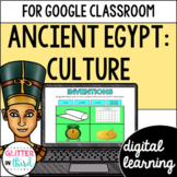 Ancient Egypt culture & contributions for Google Classroom DIGITAL