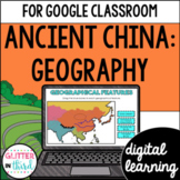 Ancient China Geography for Google Classroom DIGITAL