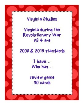 VS 4 VA Studies I have Who has Virginia in the American Revolution Review Game