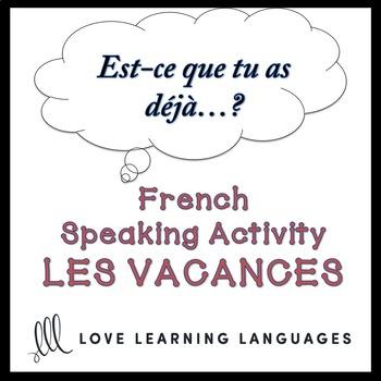 VACANCES - French Find Someone Who Activity:  Est-ce que tu as déjà…?